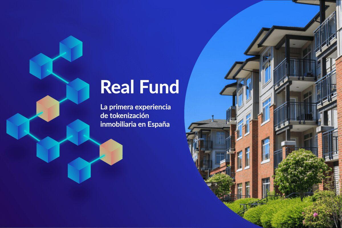 Real Fund la primera experiencia de tokenización inmobialiaria española